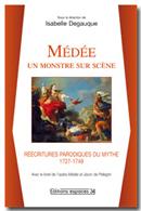 Couverture - Médée, un monstre sur scène. Réécritures parodiques du mythe (1727-1749)