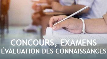 Concours, examens, évaluation des connaissances
